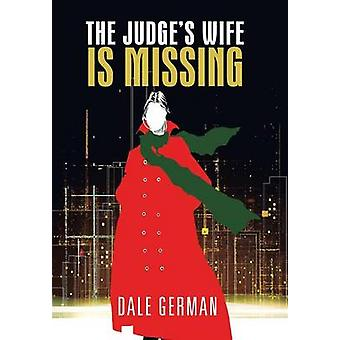 The Judges Wife Is Missing by German & Dale