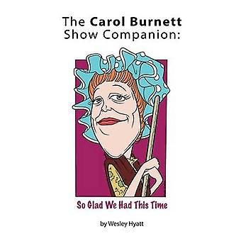 The Carol Burnett Show Companion So Glad We Had This Time by Hyatt & Wesley