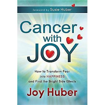 Cancer with Joy by Huber & Joy