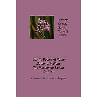 Charity Begin at Home with Mother of Millions and the Passionate Sisters by Allan & Dot