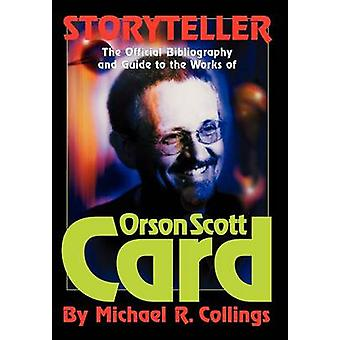 Storyteller The Official Guide to the Works of Orson Scott Card by Collings & Michael R.