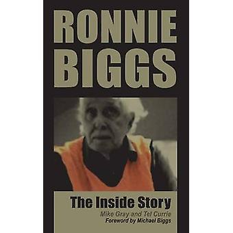 Ronnie Biggs  The Inside Story by Gray & Mike