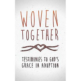 Woven Together Testimonies to Gods Grace in Adoption by Funding Hope