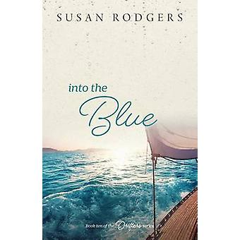 Into The Blue by Rodgers & Susan A