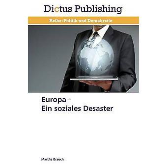 Europa    Ein soziales Desaster by Brauch Martha