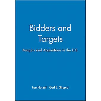 Bidders and Targets Mergers and Acquisitions in the U.S. by Herzel & Leo