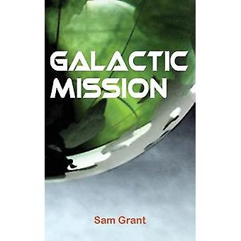 Galactic Mission by Grant & Sam