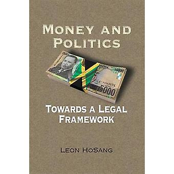 Money and Politics Towards a Legal Framework by HoSang & Leon