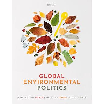 Global Environmental Politics de JeanFrdric Morin