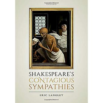 Shakespeare's Contagious Sympathies - Ill Communications by Eric Langl
