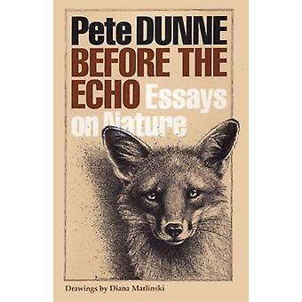 Before the Echo - Essays on Nature by Pete Dunne - 9780292735644 Book