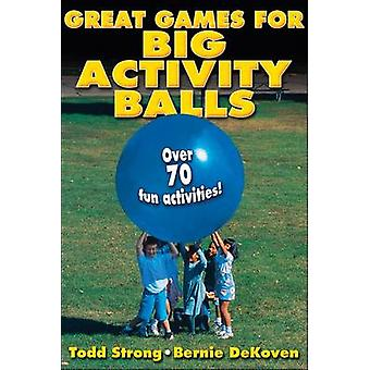 Great Games for Big Activity Balls - Over 70 Fun Activities! by Todd S