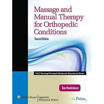 Massage and Manual Therapy for Orthopedic Conditions (2nd Revised edi