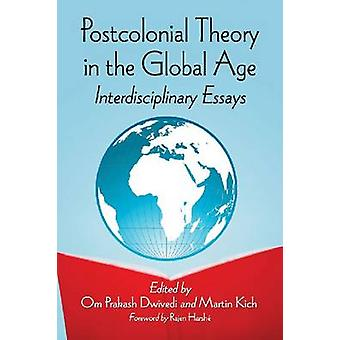 Postcolonial Theory in the Global Age - Interdisciplinary Essays by Om