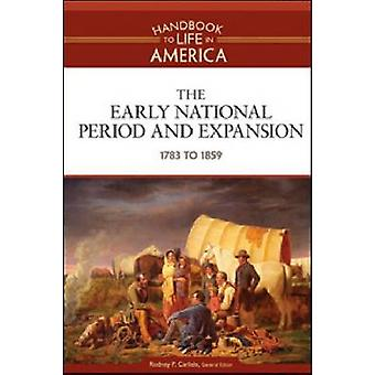 The Early National Period and Expansion - 1783 to 1859 par Golson Books
