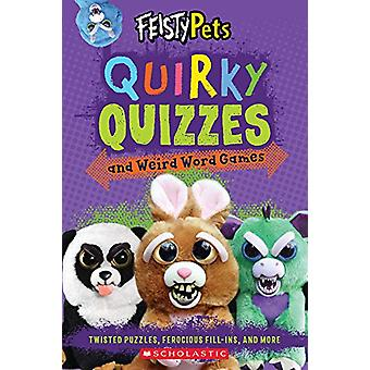 Quirky Quizzes and Weird Word Games (Feisty Pets) by Scholastic - 978