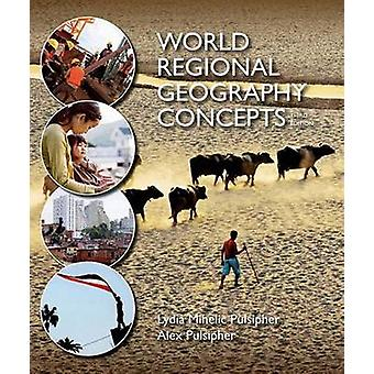 World Regional Geography Concepts (3rd) by Lydia Mihelic Pulsipher -