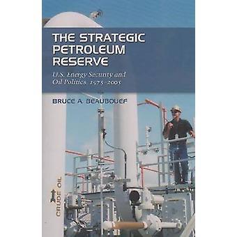 La réserve stratégique de pétrole - U.S. Energy Security and Oil Politic