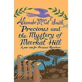 Precious and the Mystery of Meerkat Hill - A New Case for Precious Ram