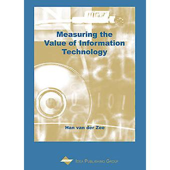 Measuring the Value of Information Technology by Hans van der Zee - 9