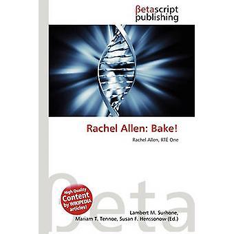 Rachel Allen - Bake! by Lambert M Surhone - Miriam T Timpledon - Susan