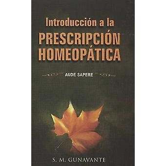 Introduccion a La Prescripcion Homeopatica - Aude Sapere by S. M. Guna