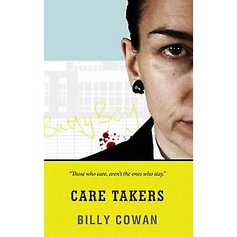 Care Takers by Billy Cowan - 9781910798812 Book