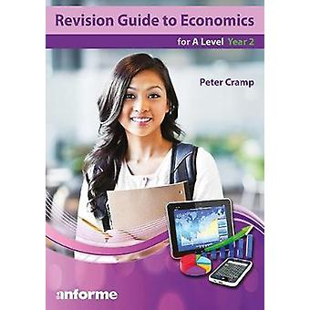 Revision Guide to Economics for A Level Year 2 by Cramp & Peter