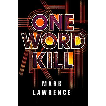 One Word Kill by One Word Kill - 9781542042833 Book