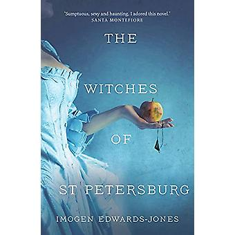 The Witches of St. Petersburg by Imogen Edwards-Jones - 9781788544047