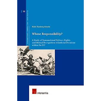Whose Responsibility? - A Study of Transnational Defence Rights and Mu