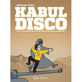 Kabul Disco Book 1 by Nicolas Wild