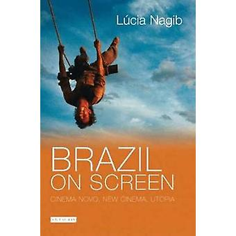 Brazil on Screen  Cinema Novo New Cinema and Utopia by Lucia Nagib
