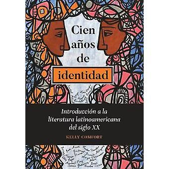 Cien anos de identidad - Introduccion a la literatura latinoamericana