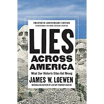 Lies Across America - What Our Historic Sites Get Wrong by James W. Lo