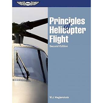 Principles of Helicopter Flight (2nd Revised edition) by Walter J. Wa