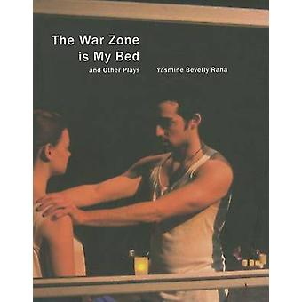 The War Zone is My Bed and Other Plays