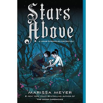 Stars Above A Lunar Chronicles Collection by Meyer & Marissa