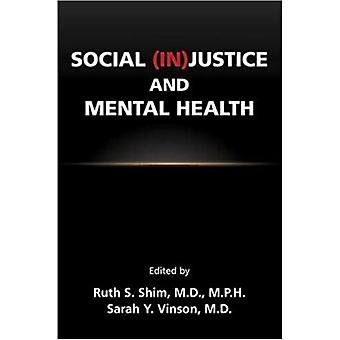 Social InJustice and Mental Health-kehittäjä: Ruth S Shim & Edited by Sarah Y Vinson