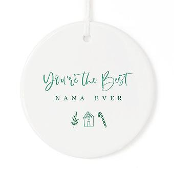 You're The Best Nana Ever-christmas Ornament