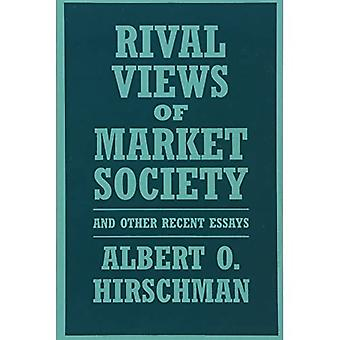Rival Views Of Market Society And Other Recent Essays (Harvard Univ Pr Pbk)