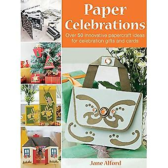 Paper Celebrations: Over 50 Innovative Papercraft Ideas for Celebration Gifts and Cards