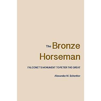 Bronze Horseman by Alexander M. Schenker - 9780300212235 Book