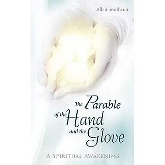 The Parable of the Hand and the Glove - A Spiritual Awakening by Allen