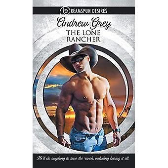 The Lone Rancher by Andrew Grey - 9781634769129 Book