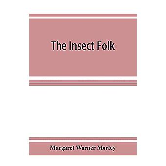 The Insect Folk by Margaret Warner Morley - 9789353926670 Book