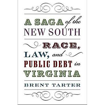 A Saga of the New South by Brent Tarter
