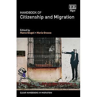 Handbook of Citizenship and Migration Elgar Handbooks in Migration