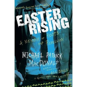 Easter Rising by Michael Patrick MacDonald