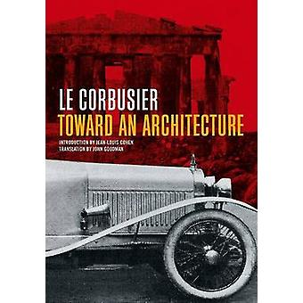 Toward an Architecture by L Corbusier